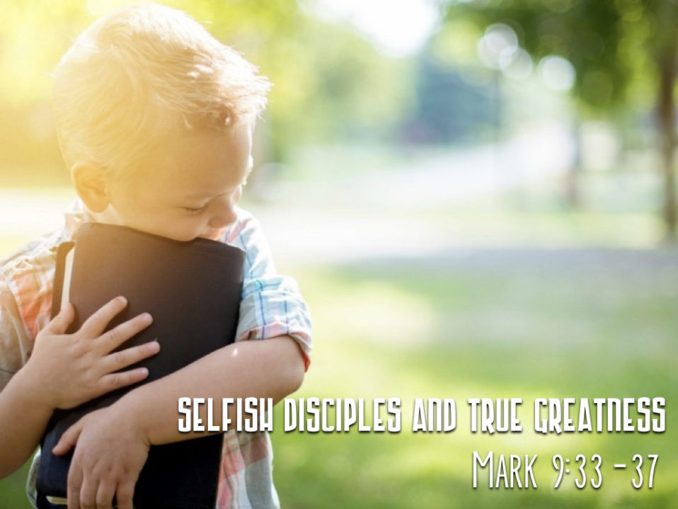 Selfish Disciples and True Greatness