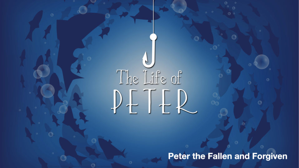 Peter the Fallen & Forgiven