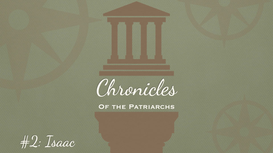 Chronicles of the Patriarchs, Isaac