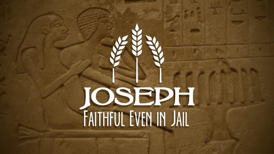 Joseph, Faithful Even in Jail