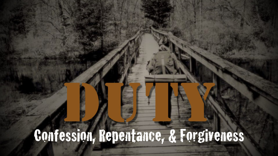 Duty: Confession, Repentance, & Forgiveness