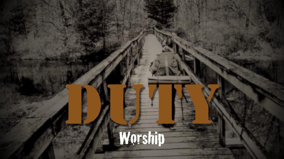 Duty: Worship