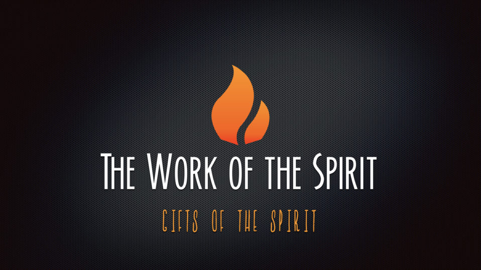The work of the Spirit: Gifts of the Spirit
