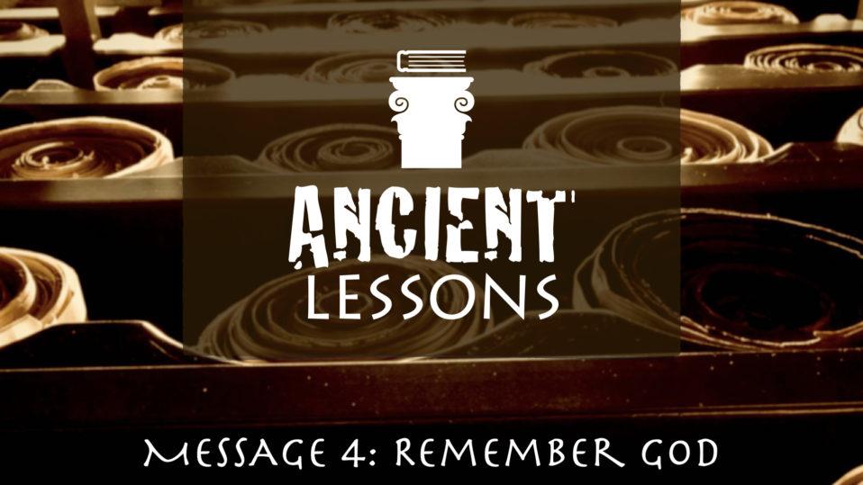 Ancient Lessons, Remember God