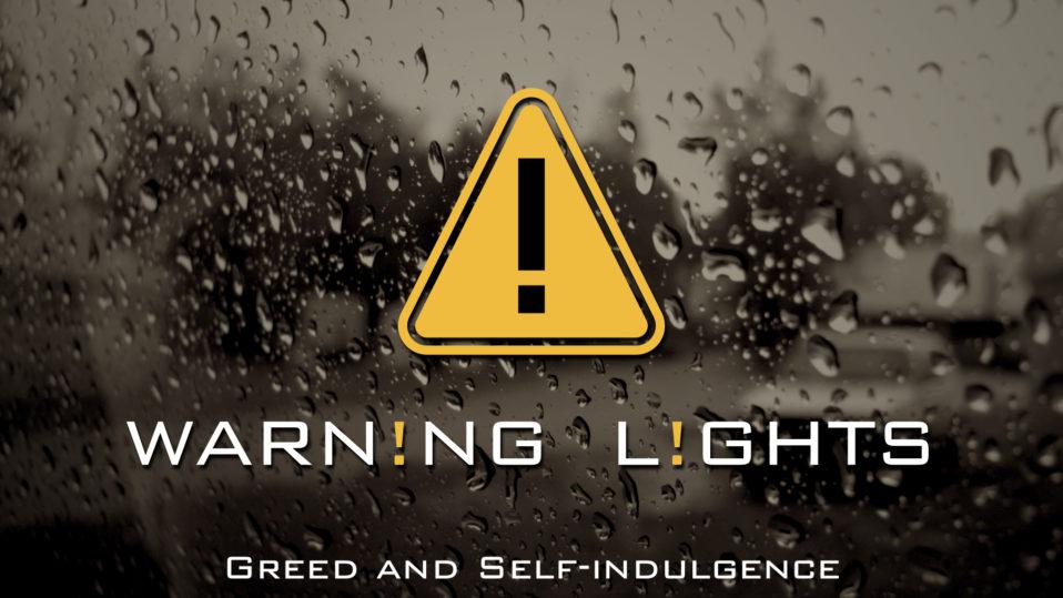Warning Lights, Greed & Self-indulgence, Matt: 23:25-26