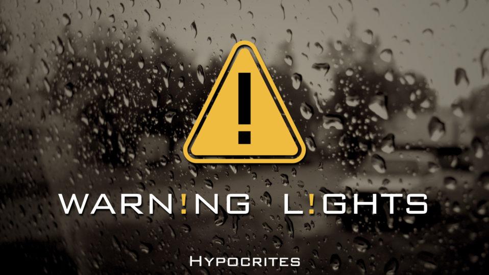 Warning Lights, Hypocrites