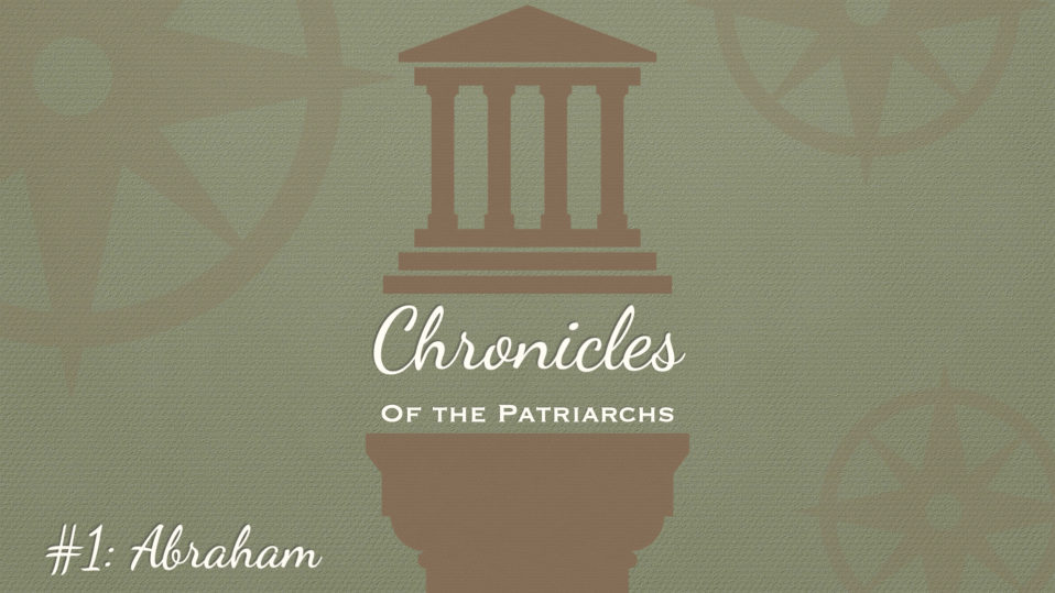 Chronicles of the Patriarchs: Abraham