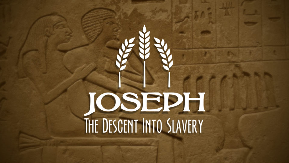Joseph, The Descent Into Slavery