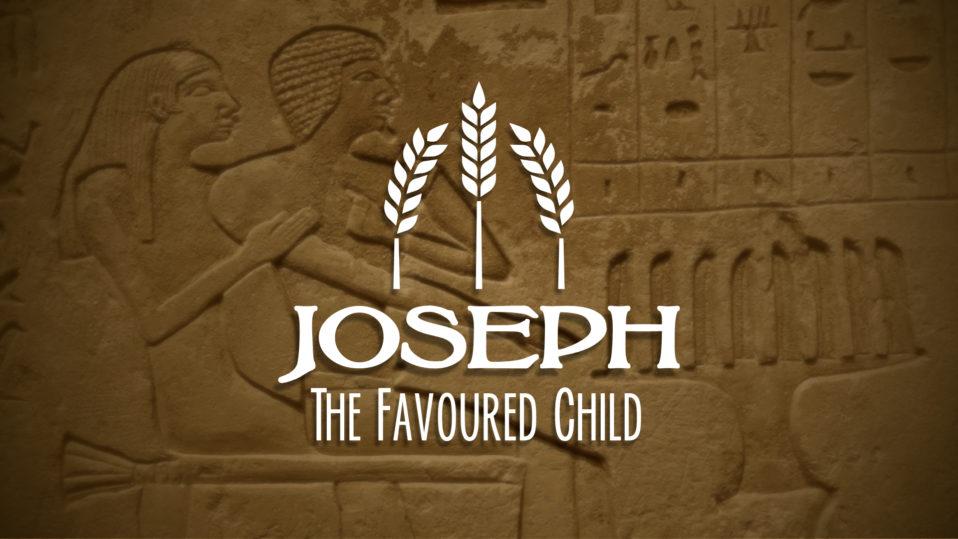 Joseph: The Favoured Child