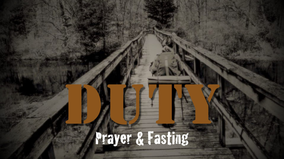 Duty: Prayer & Fasting