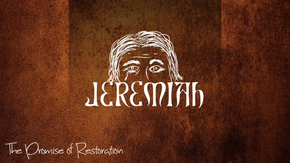 Jeremiah, The Promise of Restoration