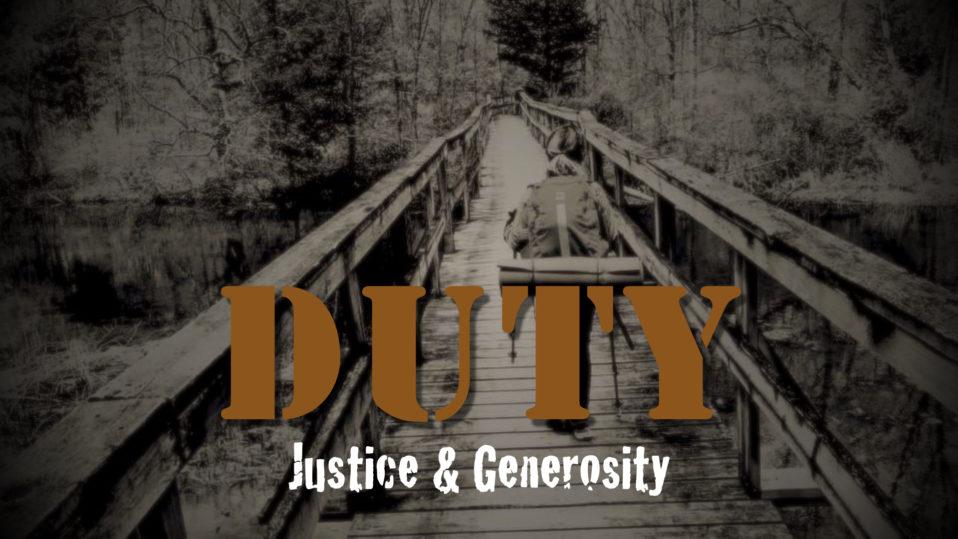 Duty: Justice & Generosity